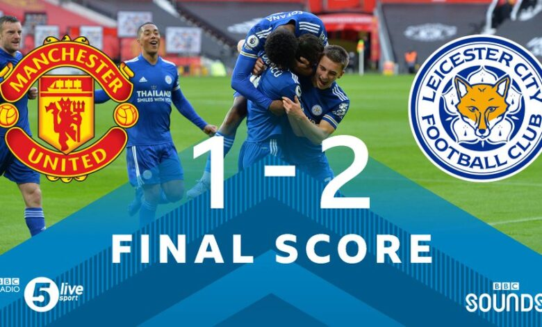 Man United Leicester City